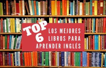 TOP 6 LOS MEJORES LIBROS PARA APRENDER INGLÉS